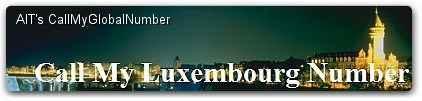 International Call Forwarding | Luxembourg Virtual Phone Number