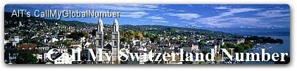 Switzerland Virtual Phone Number | International Call Forwarding