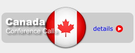 Canada conference calls with access numbers throughout Canada both local and toll free.