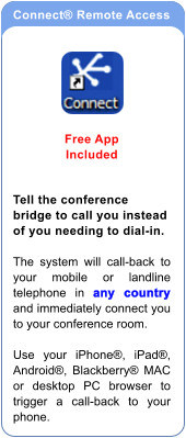 Connect Remote Access - dial-out to yourself in any country.