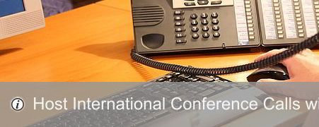 Host International Conference Calls from over 100 Toll Free Access Countries